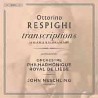 Respighi: Transcriptions