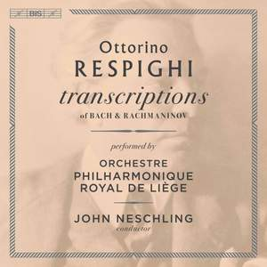 Respighi: Transcriptions
