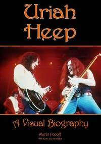 Uriah Heep: A Visual Biography