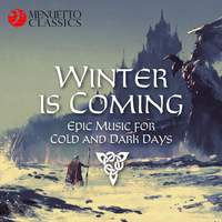 Winter is Coming: Epic Music for Cold and Dark Days!