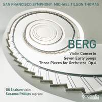 Berg: Violin Concerto, Seven Early Songs, and Three Pieces for Orchestra