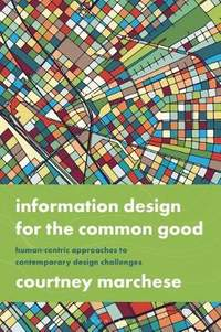 Information Design for the Common Good: Human-centric Approaches to Contemporary Design Challenges