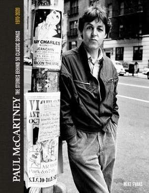 Paul McCartney: The Stories Behind 50 Classic Songs, 1970-2020