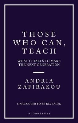 Those Who Can, Teach: What It Takes To Make the Next Generation