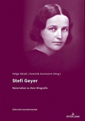 Stefi Geyer: Materialien Zur Ihrer Biographie