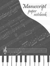 Manuscript Paper Notebook: Blank Sheet Music Book, Music Notebook, Blank Sheet Music, 100 Music Sheets