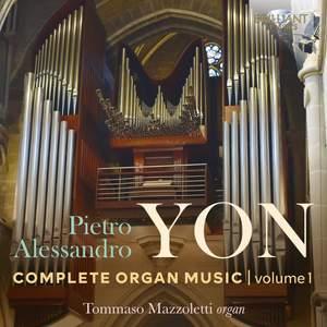 Pietro Alessandro Yon: Complete Organ Music, Vol. 1