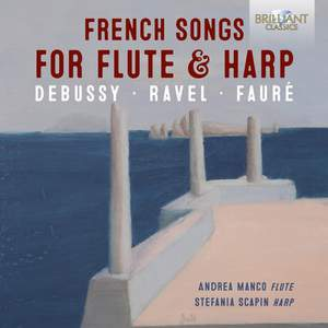 French Songs for Flute & Harp: Debussy, Ravel, Fauré
