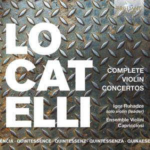 Quintessence Locatelli: Complete Violin Concertos