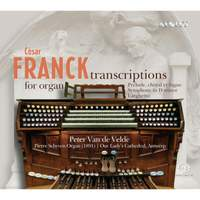 Cesar Franck: Transcriptions For Organ