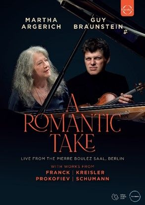 A Romantic Take - Martha Argerich & Guy Braunstein in Concert