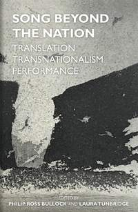 Song Beyond the Nation: Translation, Transnationalism, Performance