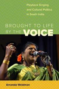 Brought to Life by the Voice: Playback Singing and Cultural  Politics in South India