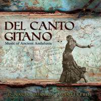Del Canto Gitano - Music of Ancient Andalusia