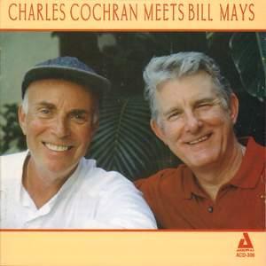 Charles Cochran Meets Bill Mays