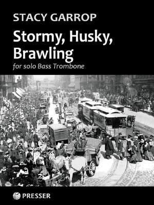 Garrop, S: Stormy, Husky, Brawling