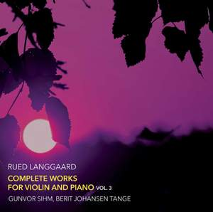 Langgaard: Complete Works for Violin and Piano, Vol. 3