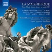 La Magnifique: Flute Music for the Court of Louis XIV
