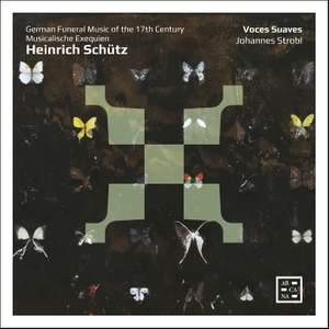 Schutz: Musicalische Exequien: German Funeral Music of the 17th Century