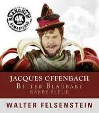 Jacques Offenbach; Walter Felsenstein: Ritter Blaubart