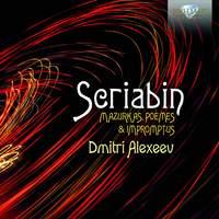 Scriabin: Mazurkas, Poemes & Impromtus