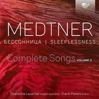 Medtner: Sleeplessness, Complete Songs, Vol.2