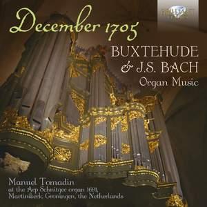 December 1705: Buxtehude & J.S. Bach Organ Music