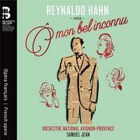 Reynaldo Hahn: O Mon Bel Inconnu