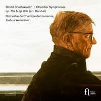 Shostakovich: Chamber Symphony Op. 73a & Op. 83a (arr. Barshai)