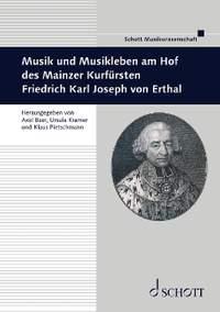 Musik und Musikleben am Hof des Mainzer Kurfürsten Friedrich Karl Joseph von Erthal   Vol. 48