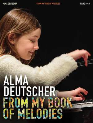 Alma Deutscher: From My Book of Melodies
