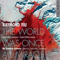 Raymond Yiu: The World Was Once All Miracle