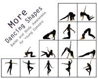 More Dancing Shapes: Ballet and Body Awareness for Young Dancers