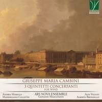 Giuseppe Maria Cambini: 3 Quintetti Concertanti, for Wind Ensemble