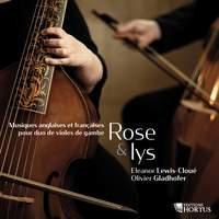 Rose & lys: Musiques anglaises et françaises pour duo de violes de gambe