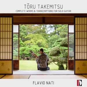 Tōru Takemitsu: Complete Works & Transcriptions for Solo Guitar