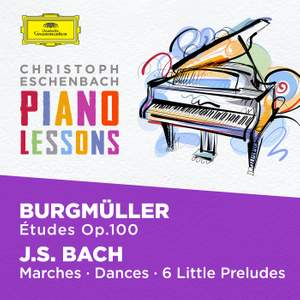 Piano Lessons - Burgmüller: 25 Etudes Op. 100; Bach, J.S.: Six little Preludes, BWV 933-938, Various Piano Pieces