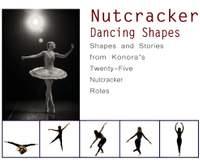 Nutcracker Dancing Shapes: Shapes and Stories from Konora's Twenty-Five Nutcracker Roles