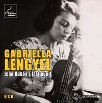 Gabriella Lengyel - Jenő Hubays Last Pupil