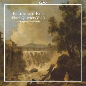 Ferdinand Ries: Flute Quartets Vol. 3