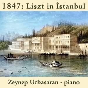 1847: Liszt in Istanbul