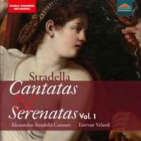 Stradella: Cantatas & Serenatas Vol. 1