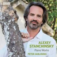 Alexey Stanchinsky: Piano Works