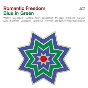 Romantic Freedom  Blue in Green