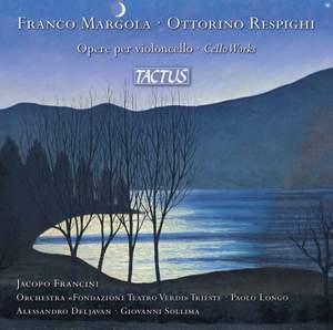 Franco Margola & Ottorino Respighi: Cello Works