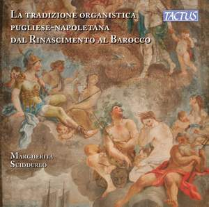 La Tradizione Organistica Pugliese-Napoletana dal Rinascimento al Barocco