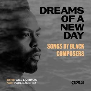 Dreams of a New Day: Songs by Black Composers