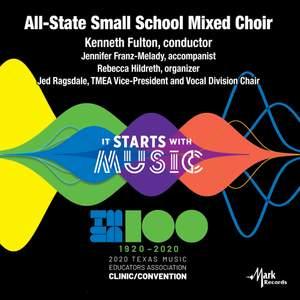 2020 Texas Music Educator's Association (TMEA): All-State Small School Mixed Choir [Live]