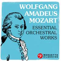 Wolfgang Amadeus Mozart: Essential Orchestral Works