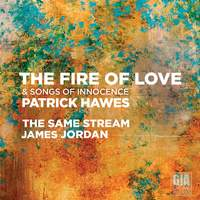 Patrick Hawes: The Fire of Love & Songs of Innocence